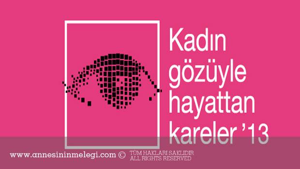 Kadın Gözüyle Hayattan Kareler Fotoğraf Yarışması 2013