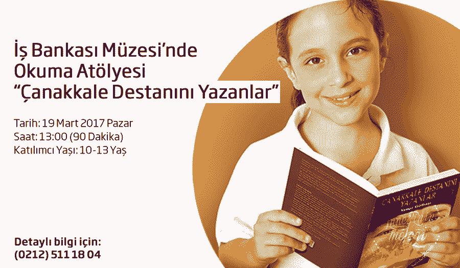 """Türkiye İş Bankası Müzesi'nde """"Çanakkale Destanını Yazanlar"""" Okuma Atölyesi"""