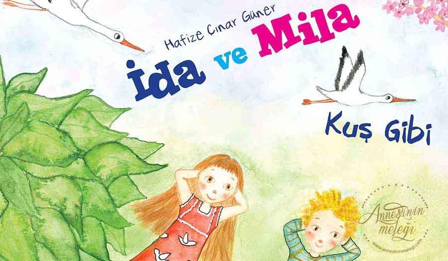 """Çocuk kitabı yazarı Hafize Çınar Güner, Dinozor Çocuk'tan çıkan İda ve Mila serisinin ilk kitabı """"Kuş Gibi"""" ile sizleri kuşlar alemine götürecek."""