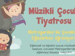 Müzikli Çocuk Tiyatrosu Metrogarden'da başlıyor