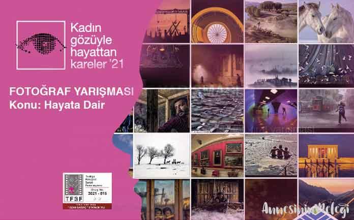 """""""Kadın Gözüyle Hayattan Kareler '21"""" Ulusal Fotoğraf Yarışması"""